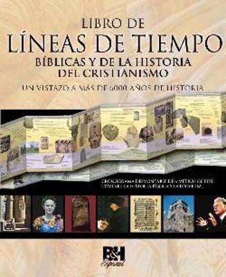 Libro de Líneas de Tiempo de la Biblia y de la Historia del Cristianismo (Tapa dura)