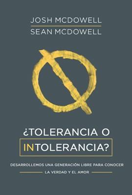 ¿Tolerancia O Intolerancia? (Rústica)