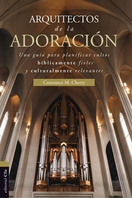Arquitectos de la Adoración (Rústica)