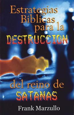 Estrategias Bíblicas para la Destrucción del Reino de Satanás (Rústica)