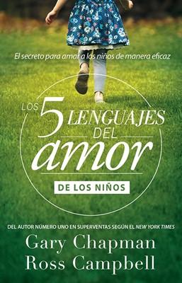Cinco Lenguajes Del Amor De Los Niños (Rústica)