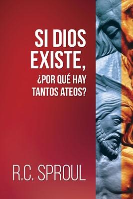 Si Dios existe, ¿por qué hay tantos ateos? (Tapa rústica suave)