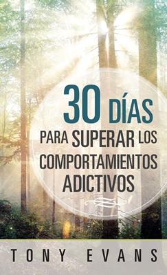 30 días para superar los comportamientos adictivos (Rústica)