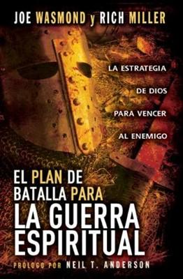Plan de Batalla Para la Guerra Espiritual (Rústica)