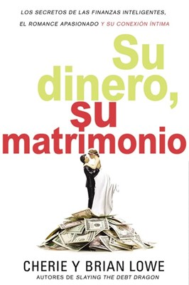 Su Dinero, Su Matrimonio (Rústica)