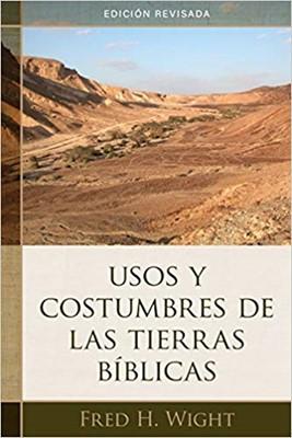 Usos y Costumbres de las Tierras Bíblicas (Tapa Dura)