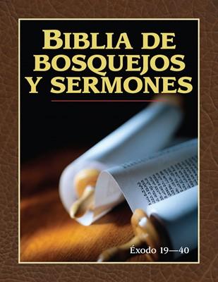Biblia de Bosquejos y Sermones: Éxodo 19-40 (Rústica)