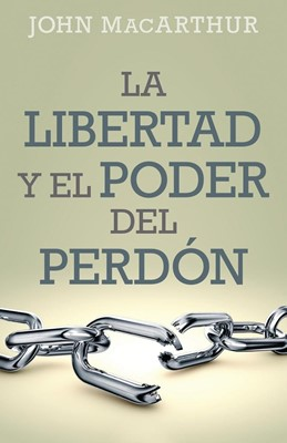 Libertad Y Poder Del Perdón (Rústica)