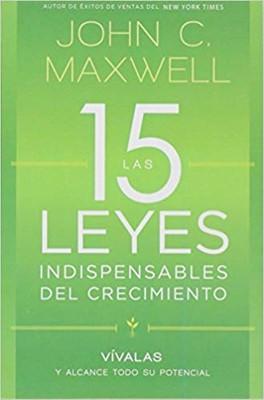 Las 15 Leyes Indispensables del Crecimiento (Rústica)