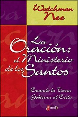 La Oración el Ministerio de los Santos (Rústica)