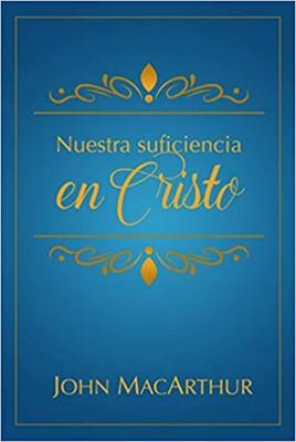 Nuestra Suficiencia En Cristo (Rústica)