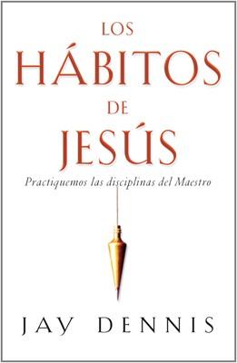 Los Hábitos De Jesús (Rústico)