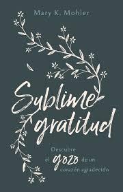 Sublime Gratitud (Rustica)