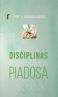 Las Disciplinas de una Familia Piadosa (Rústico)