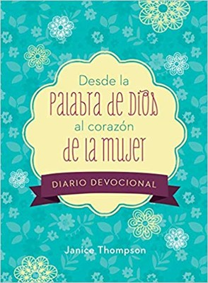Desde La Palabra De Dios Al Corazón (Rústica)