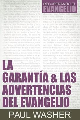 La Garantía Y Las Advertencias Del Evangelio (Rústica)