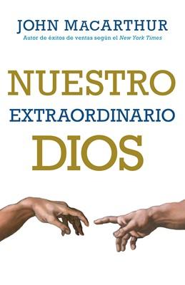 Nuestro Extraordinario Dios (Rústico)