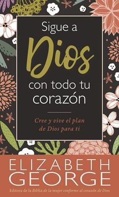Sigue A Dios Con Todo Tu Corazon (Rustica)
