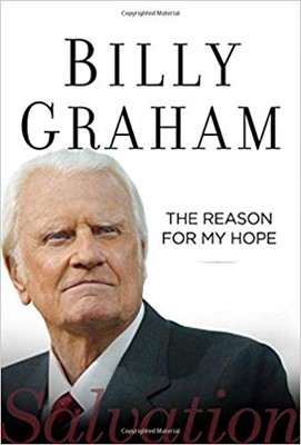 Billy Graham: the Reason for My Hope (Rústico)