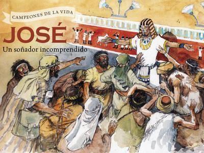 José, Un Soñador Incomprendido (Tapa Dura)