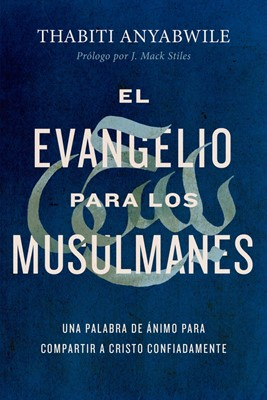 Evangelio Para Los Musulmanes (Rustica)