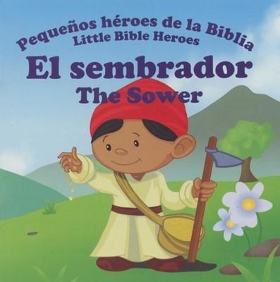 El Sembarador  -  Pequeños Heroes De La Biblia (Rústico)