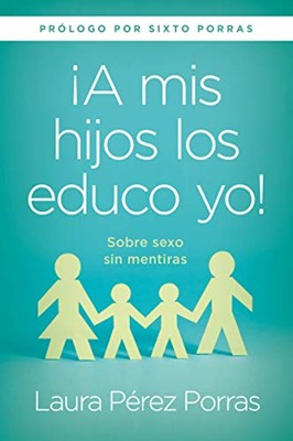 A Mis Hijos Los Educo Yo (Rustica)