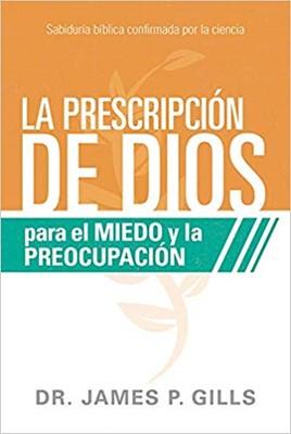 La Prescripción De Dios Para El Miedo Y La Preocupación (Rústica)