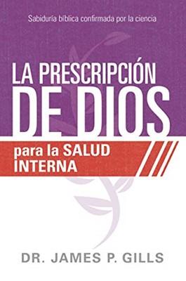 Prescripcion De Dios Para La Salud Interna (Rústica)