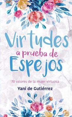 Virtudes A Prueba De Espejos (Rústica)