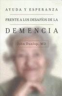 Ayuda Y Esperanza Frente A Los Desafíos De La Demencia (Tapa Rústica)