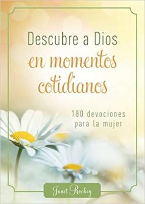 Descubre A Dios En Los Momentos Cotidianos (Tapa dura)