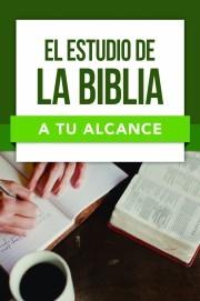 El Estudio De La Biblia A Tu Alcance (Rústica)