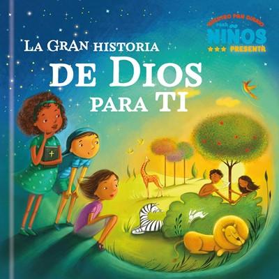 La Gran Historia De Dios Para Ti (Tapa dura)