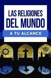 Las Religiones Del Mundo A Tu Alcance (Rústica)