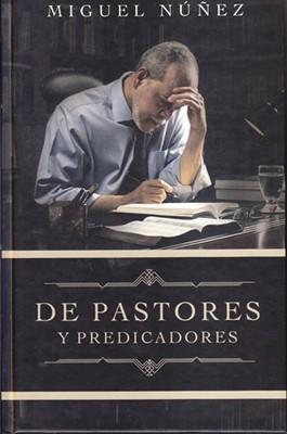 DE PASTORES Y PREDICADORES (Tapa Dura)