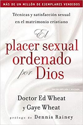 El placer sexual ordenado por Dios (Tapa Rústica)
