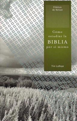 Cómo Estudiar la Biblia por sí Mismo (Rústica)