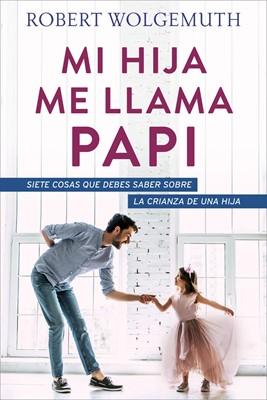 Mi Hija Me Llama Papi (Rustica )