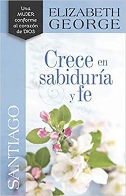 Santiago: Crece En Sabiduria Y Fe (Rústico)