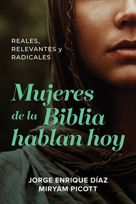 Mujeres de la Biblia hablan Hoy (Rústica)