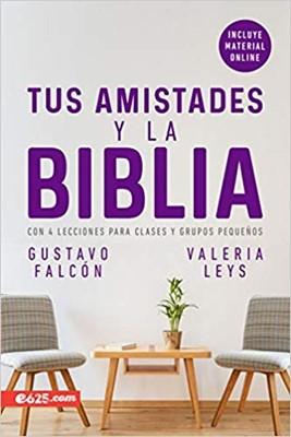 Tus Amistades y la Biblia (Rústico)