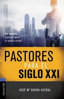 Pastores Para El Siglo XXI (Rústico)
