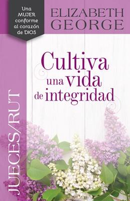 Jueces/Rut: Cultiva Una Vida De Integridad (Rústica)