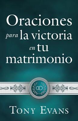 Oraciones Para La Victoria En Tu Matrimonio (Rústica)