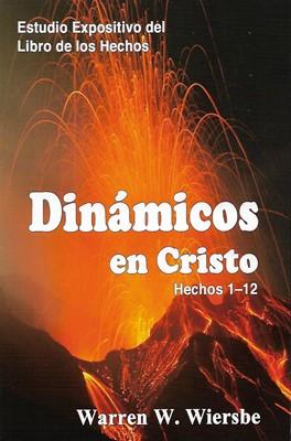 Dinámicos En Cristo-Hechos 1-12 (Rústica)