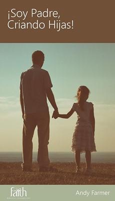 ¡Soy Padre, Criando Hijas! (Rústica)