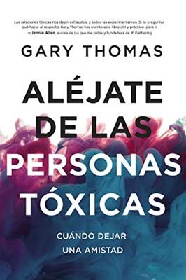 Aléjate de las personas tóxicas (Tapa Dura)