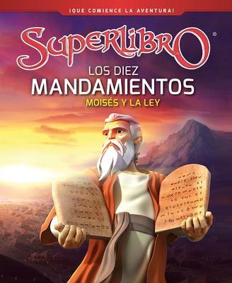 Los Diez Mandamientos: Moisés y La Ley (Tapa Dura)