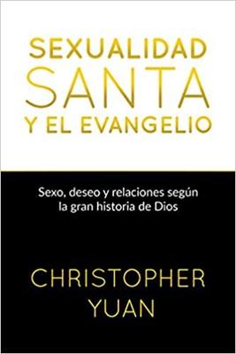 Sexualidad Santa y El Evangelio (Rústica)
